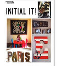 Initial It! Book-Projects Using Letters To Personalize Your Home