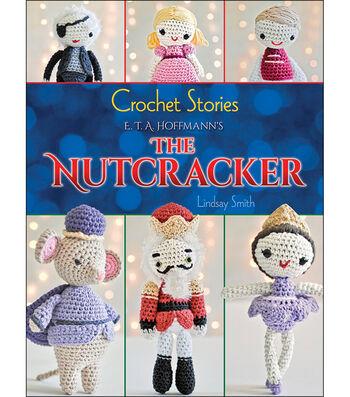 Crochet Stories The Nutcracker