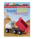 Cathy Smith Honk! Beep! Vroom! Crochet Book