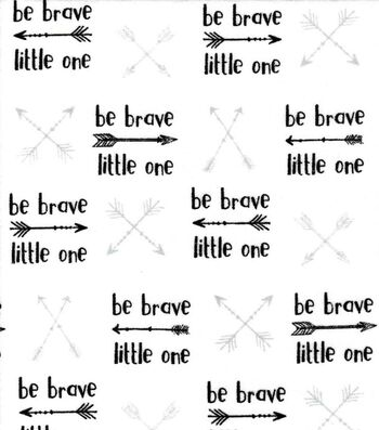 """Nursery Flannel Fabric 42""""-Be Brave Little One"""