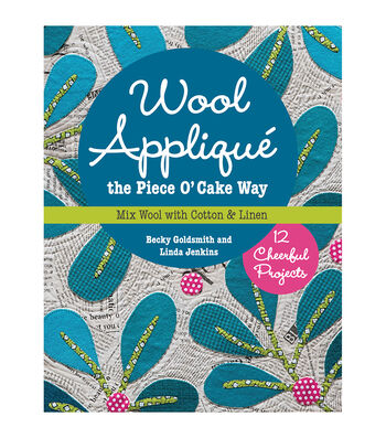 Becky Goldsmith And Linda Jenkins Wool Applique Piece O'cake Quilt Book