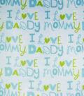 Snuggle Flannel Fabric 42\u0027\u0027-Blue I Love Mommy Daddy