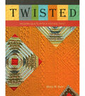 Twisted Modern Quilts With A Vintage Twist Book