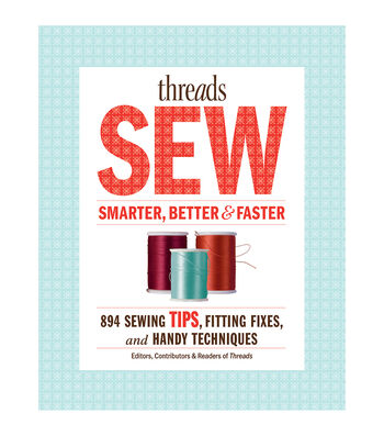 Threads Sew Smarter, Better & Faster Book