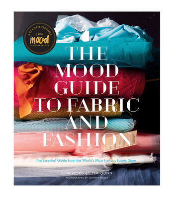 Tim Gunn The Mood Guide To Fabric And Fashion Book