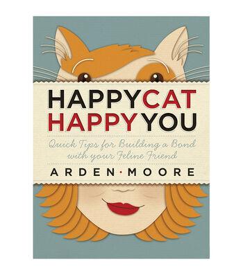 Arden Moore Happy Cat Happy You Book