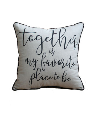 Hudson 43 Farm 18''x18'' Pillow-Together Is My Favorite Place To Be