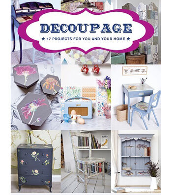 Decoupage Book-Projects for You & Your Home
