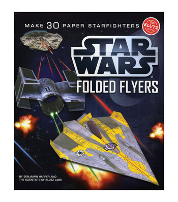 Star Wars™ Folded Flyers: Make 30 Paper Starfighters-
