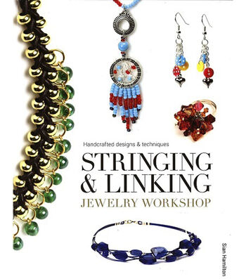 Stringing And Linking-Jewelry Workshop: Handcrafted Designs & Techniques
