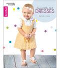 Lacy Little Girl Dresses Crochet Book