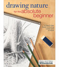Drawing Nature For The Absolute Beginner