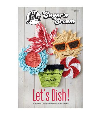 Lily® Sugar 'n Cream® Lets Dish Crochet Book