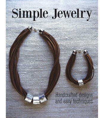 Simple Jewelry Book: Handcrafted Designs and Easy Techniques