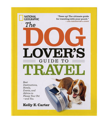 Kelly E. Carter The Dog Lover's Guide To Travel Book
