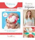 Hazel & Ruby Crafternoon Felt Flower Headband