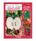 Pat Olski Fruit & Veggie Dishcloths Book
