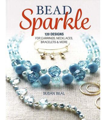 Bead Sparkle-120 Designs for Earrings, Necklaces, Bracelets & More