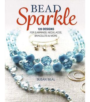 Bead Sparkle 120 Designs For Earrings Necklaces Bracelets More