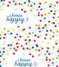 Novelty Cotton Fabric-Choose Happy