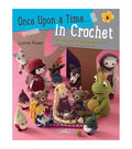 Lynne Rowe Once Upon A Time In Crochet Book