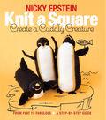 Knit A Square Create A Cuddly Creature Book