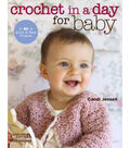 Leisure Arts-Crochet In A Day For Baby