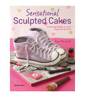 Sensational Sculpted Cakes Design Book