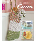 All About Cotton Crochet Book