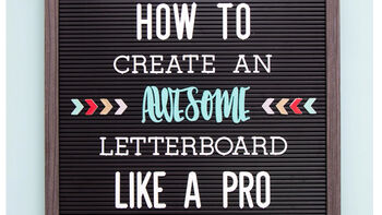 How to Create An Awesome Letterboard