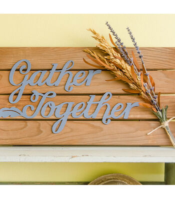 How To Make A Gather Together Sign