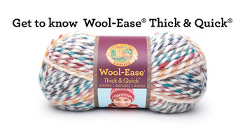 Get to Know Wool Ease Thick & Quick