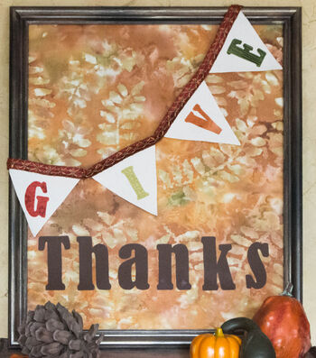 "How To Make A ""Give Thanks"" Fabric in Frame with Banner"