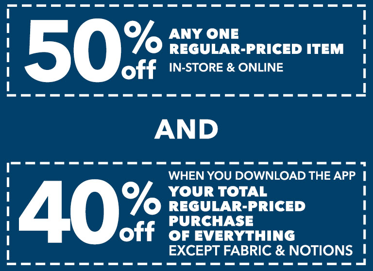 50% OFF ANY ONE REGULAR PRICED ITEM. SAVE EVEN MORE WHEN YOU DOWNLOAD OUR APP!