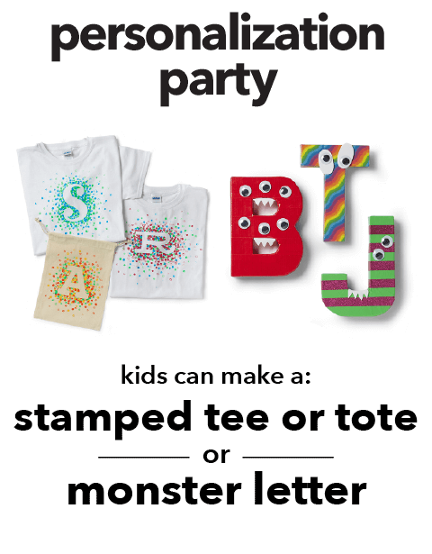 Personalization Party. Kids can make a stamped tee or tote or a monster letter.