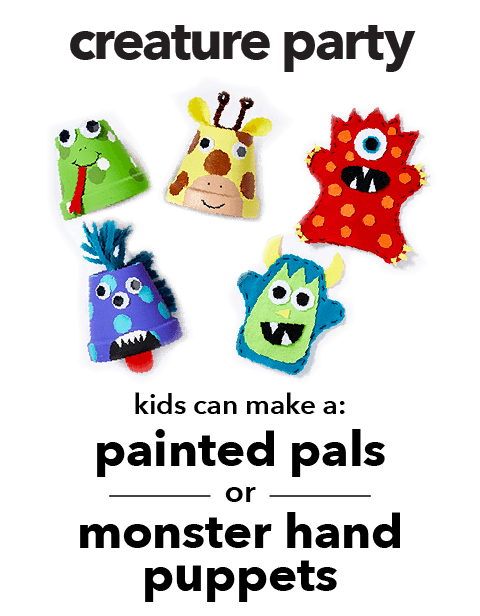 Creature Party. Kids can make a painted pals or monster hand puppets.