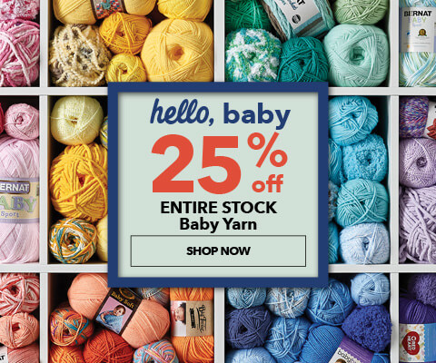 Hello Baby! 25% off entire stock baby yarn. Shop Now.