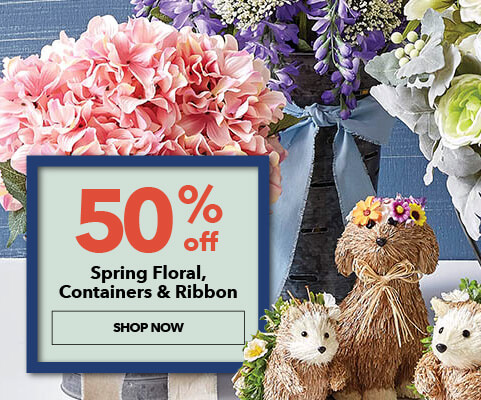 50% off Spring Floral Containers and Ribbon. Shop Now.