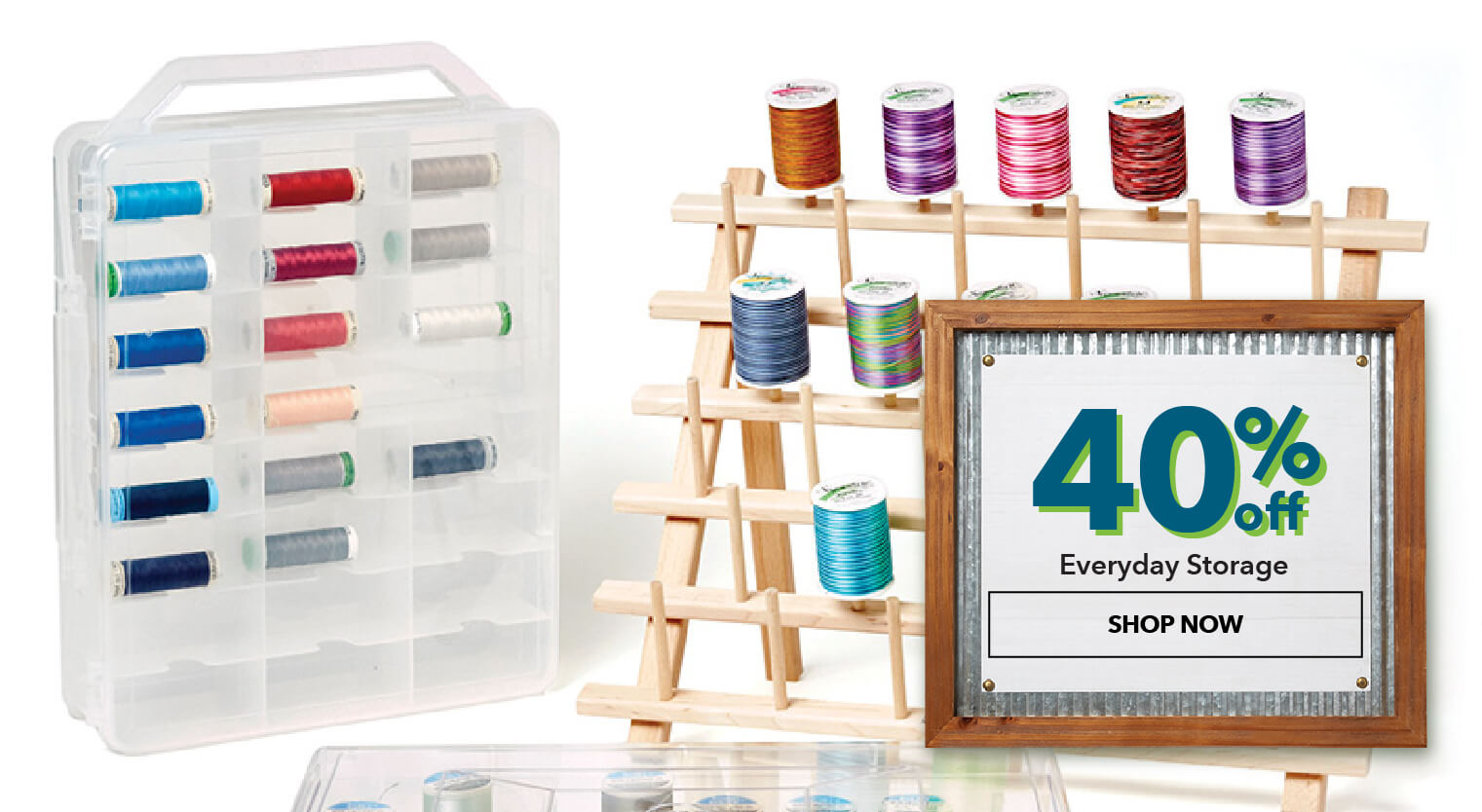 40% Everyday Storage. Shop Now.