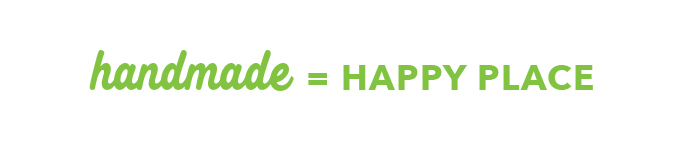Handmade = Happy Place