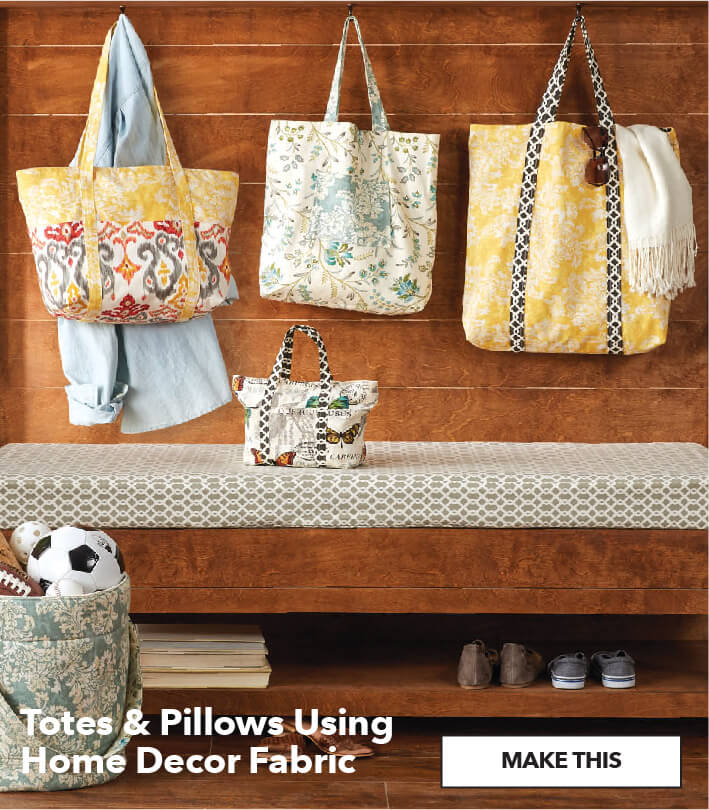 Totes and Pillows Using Home Decor Fabric. Make This.