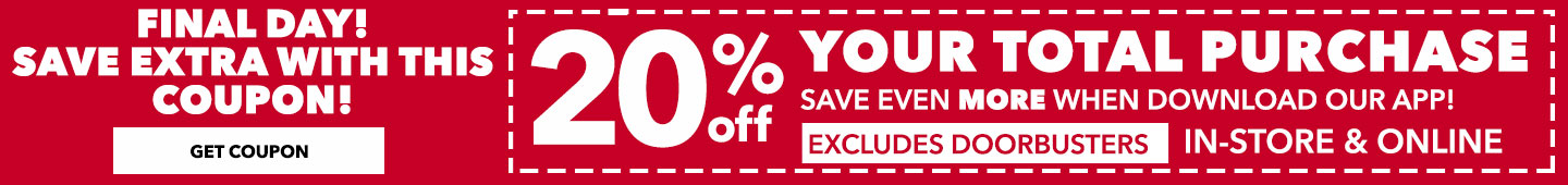 20% Off Your Total Purchase In-Store & Online. Excludes Doorbusters
