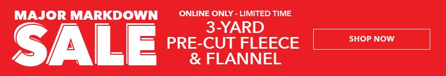 Save on select 3 yard pre-cut fleece & flannel.