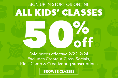 All Kids Classes 50% Off. Feb 22 - Feb 24. Register in-store or online at joann.com. Excludes Create-a-Class, Socials, Kids Camp and Creativebug Subscriptions. Browse Classes..