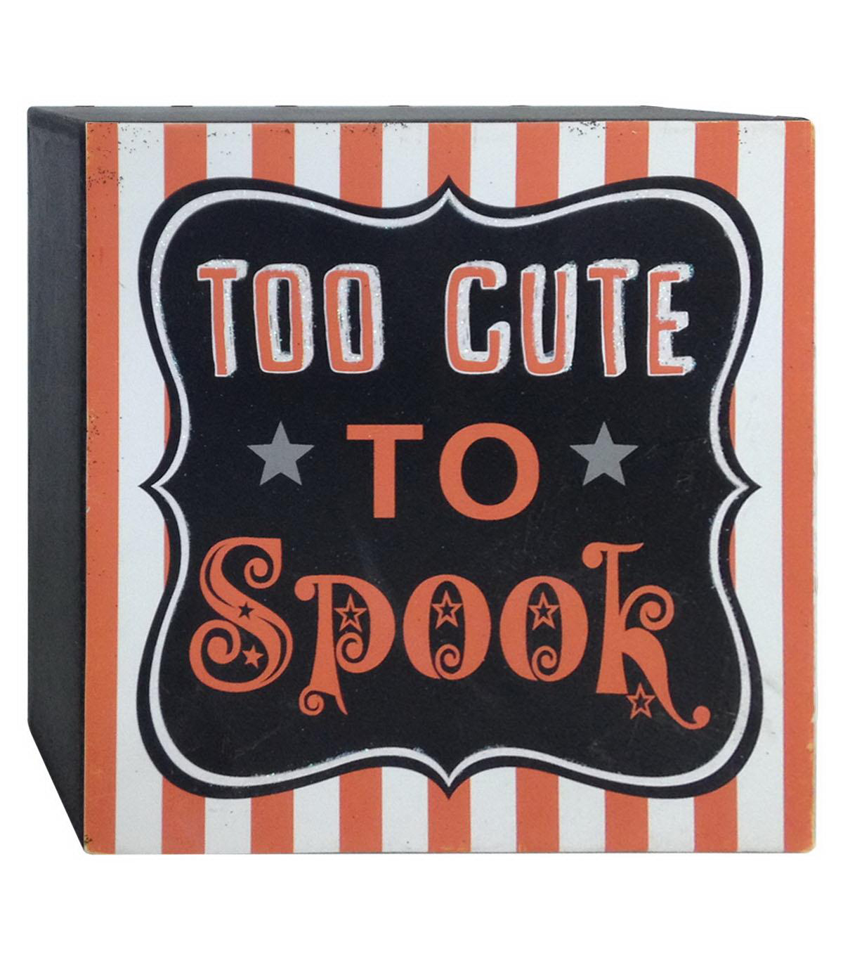 "Maker's Halloween ""Too Cute To Spook"" Tabletop Decor"