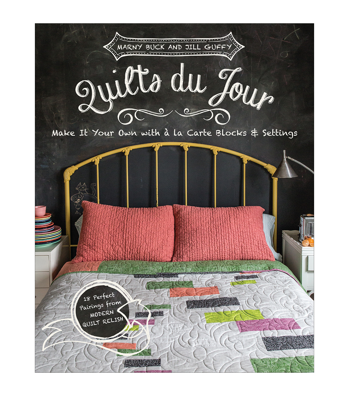 Marny Buck and Jill Guffy Quilts du Jour Book
