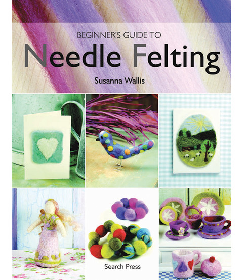 Beginner\u0027s Guide To Needle Felting