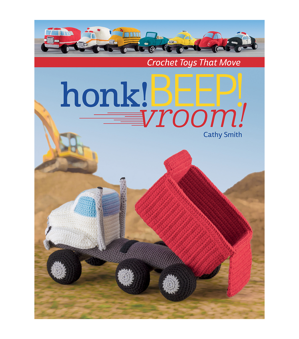 Cathy Smith Honk! Beep! Vroom! Crochet Book