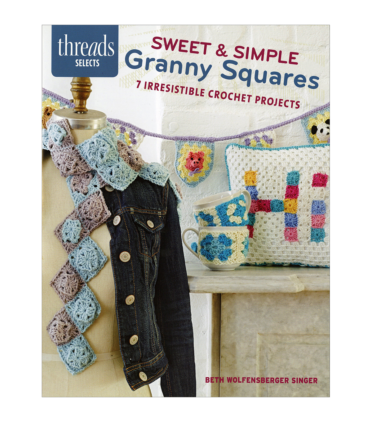 Beth Wolfensberger Singer Sweet & Simple Granny Squares Crochet Book