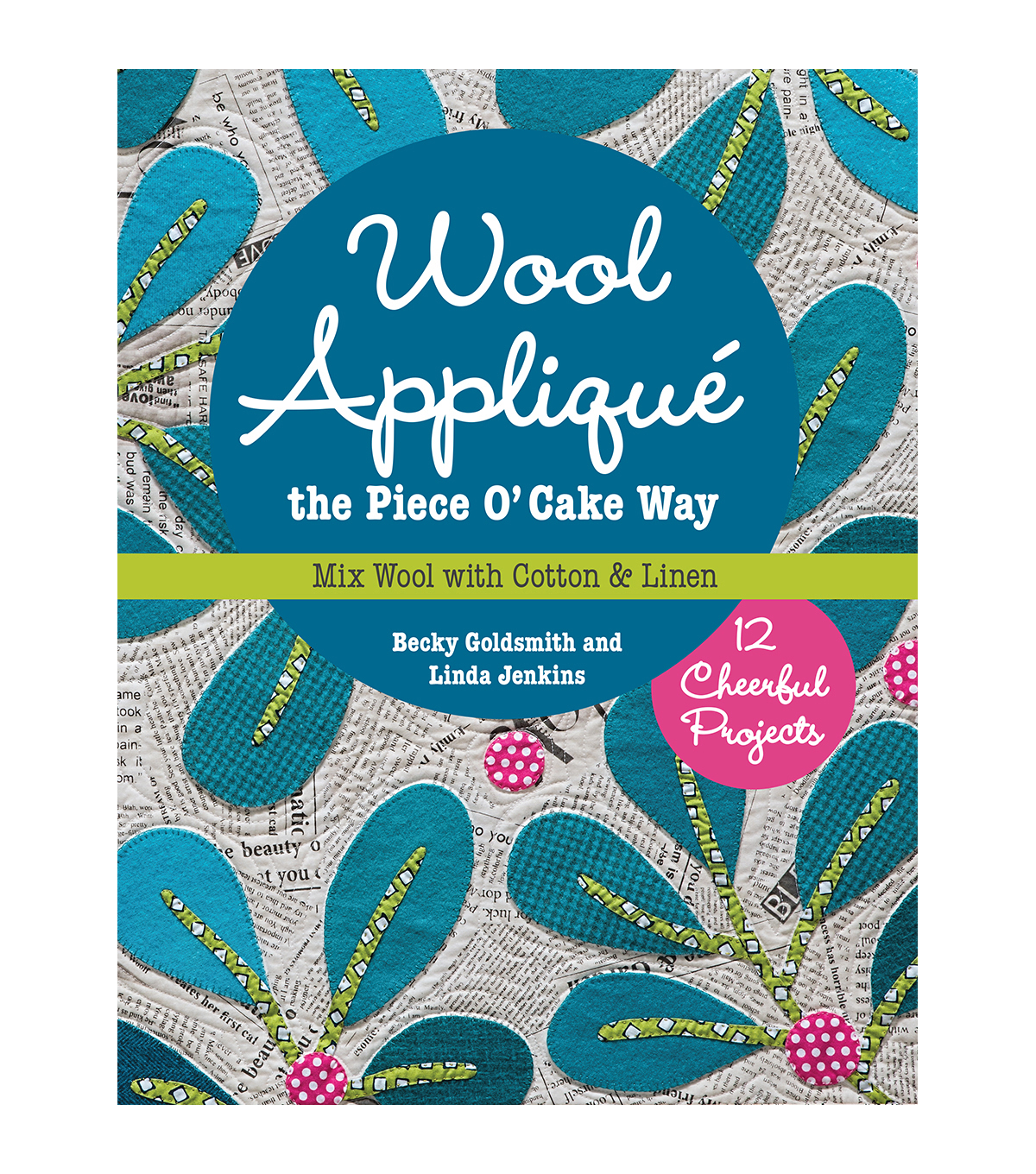 Becky Goldsmith And Linda Jenkins Wool Applique Piece O\u0027cake Quilt Book